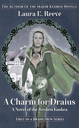 Front Cover, A Charm for Draius, Novel #1 of Broken Kaskea Series
